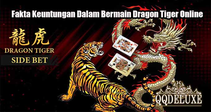 Fakta Keuntungan Dalam Bermain Dragon Tiger Online